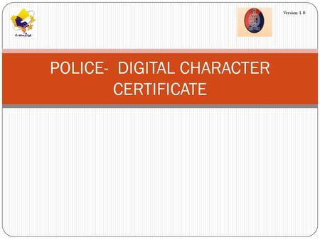 POLICE- DIGITAL CHARACTER CERTIFICATE